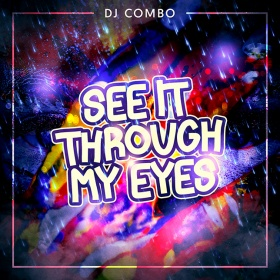 DJ COMBO - SEE IT THROUGH MY EYES